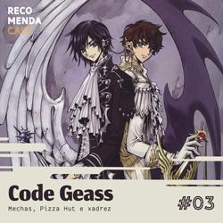 #03 – Code Geass