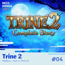 #04 – Trine 2