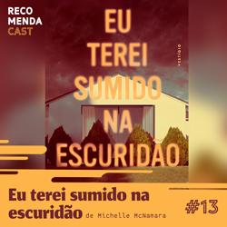 #13 – Eu terei sumido na escuridão