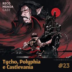 #23 – Tycho, Polyphia e Castlevania
