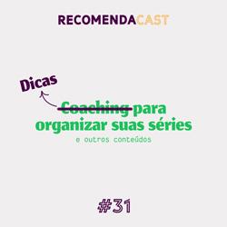 #31 – Dicas para organizar suas séries e outros conteúdos