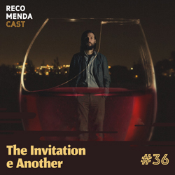 #36 – The invitation e Another