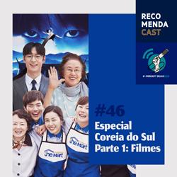 #46 – Especial Coreia do Sul – Parte 1: Filmes