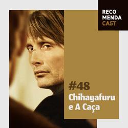 #48 – Chihayafuru e A Caça