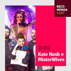 #49 – Kate Nash e MisterWives