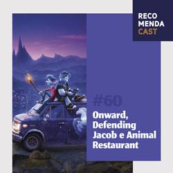 #60 – Onward, Defending Jacob e Animal Restaurant