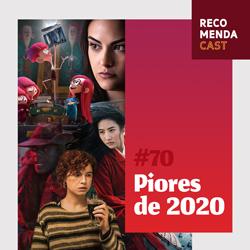 #70 – Piores de 2020